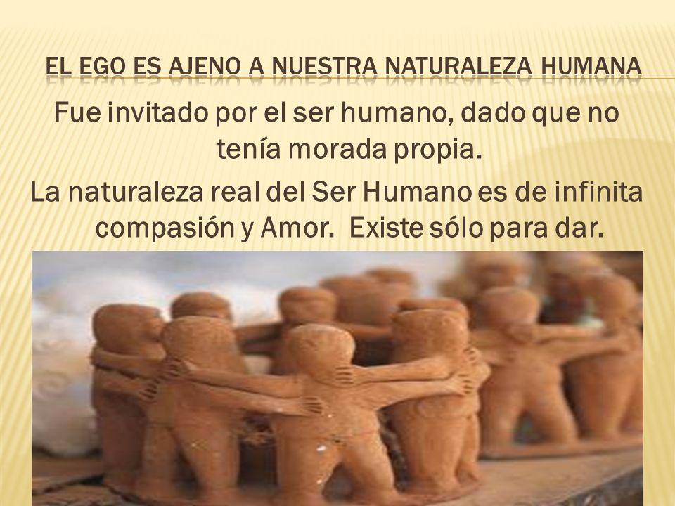El ego es ajeno a nuestra naturaleza humana