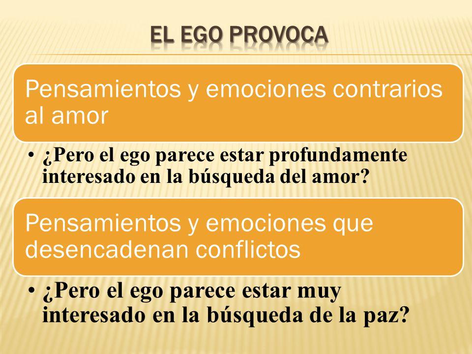 Pensamientos y emociones contrarios al amor