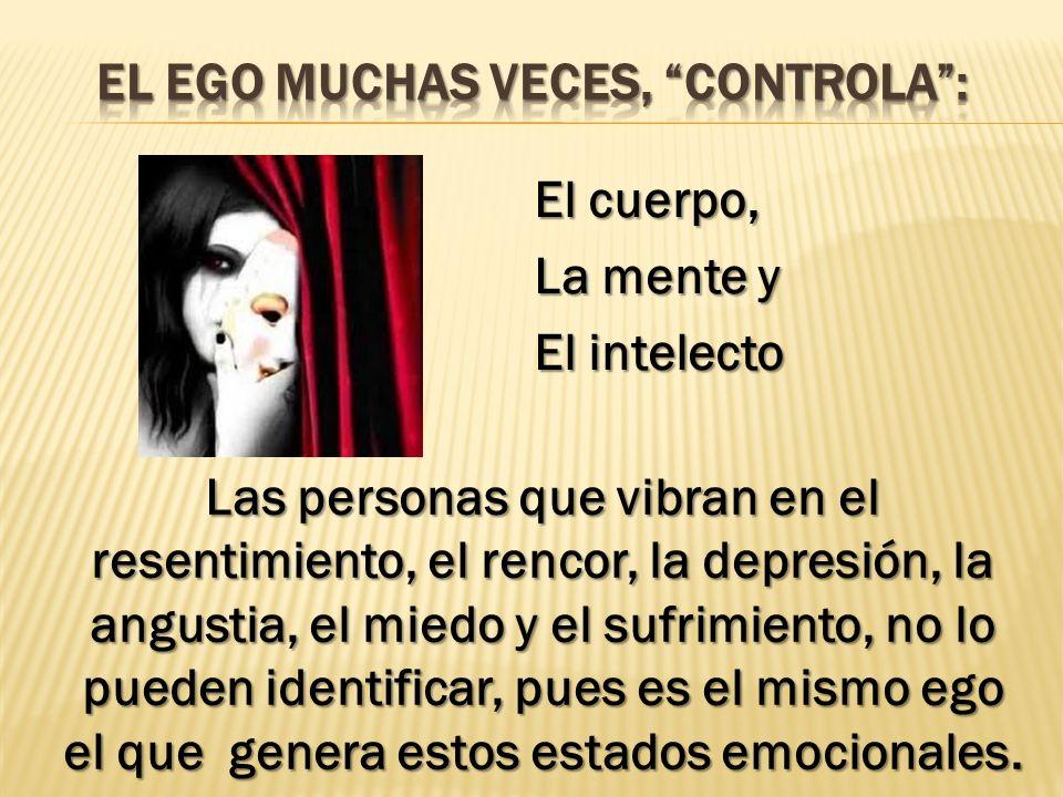 El ego muchas veces, controla :