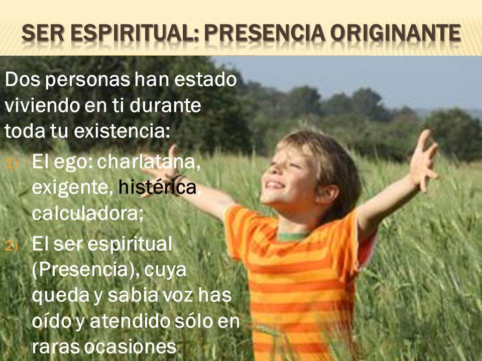 Ser espiritual: presencia originante