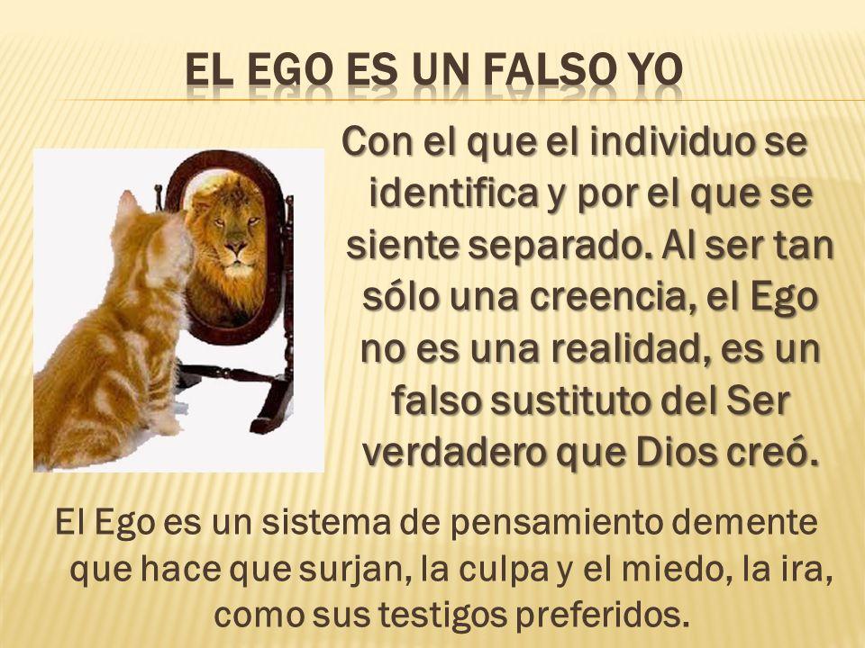 el Ego es un falso Yo
