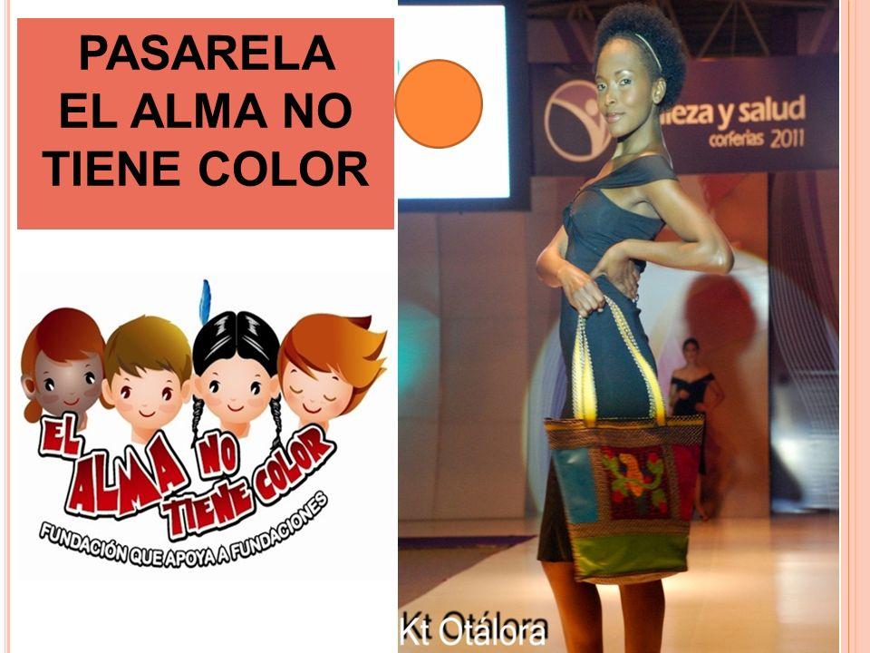 PASARELA EL ALMA NO TIENE COLOR