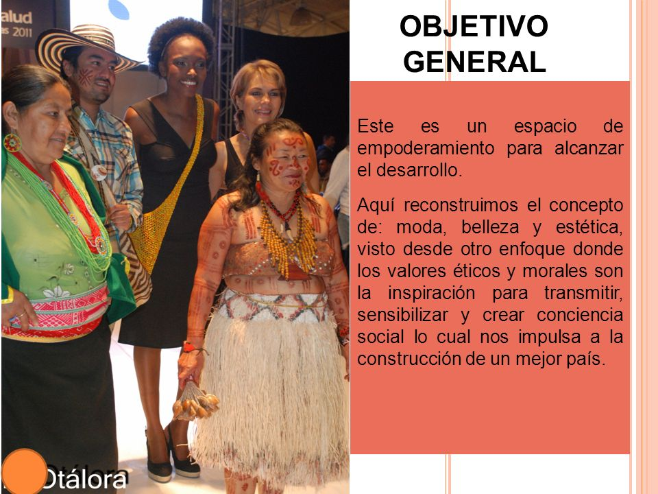OBJETIVO GENERAL Este es un espacio de empoderamiento para alcanzar el desarrollo.