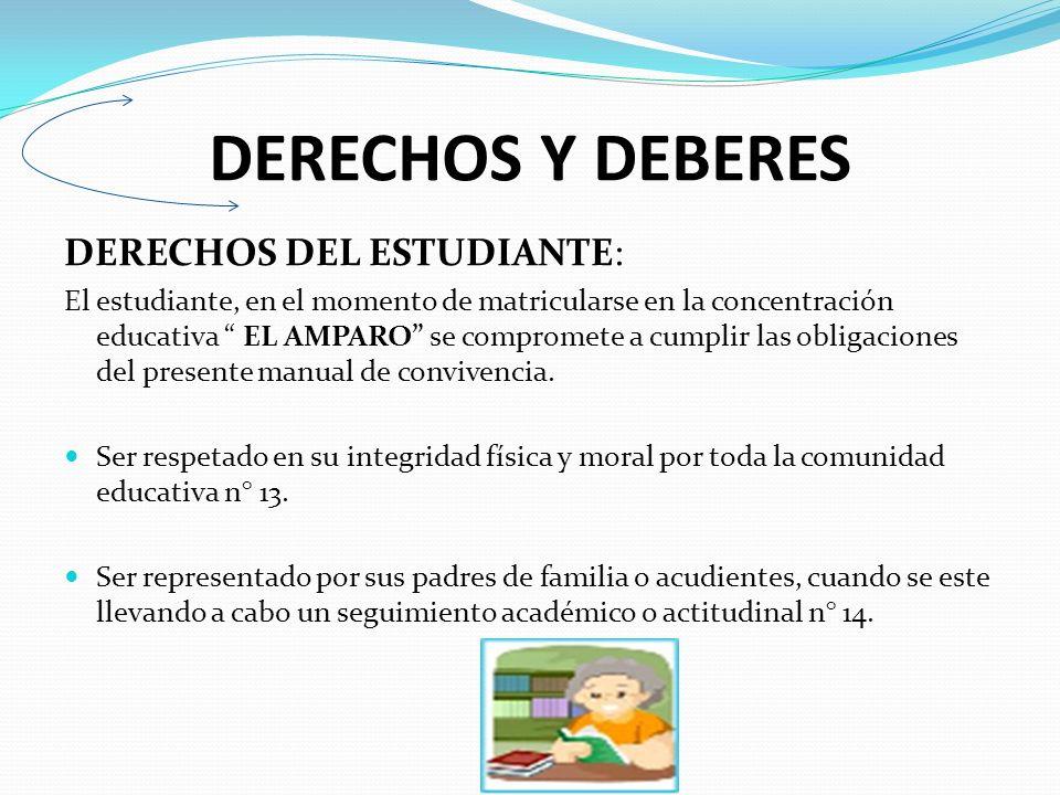 DERECHOS Y DEBERES DERECHOS DEL ESTUDIANTE: