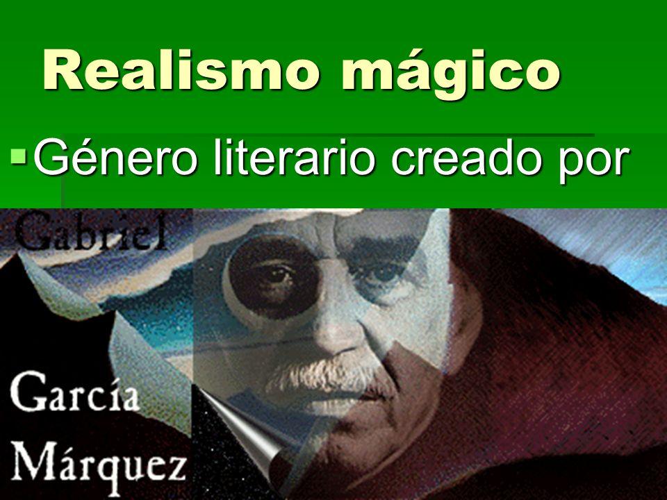 Realismo mágico Género literario creado por