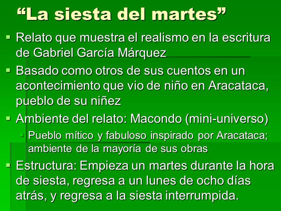 La siesta del martes Relato que muestra el realismo en la escritura de Gabriel García Márquez.