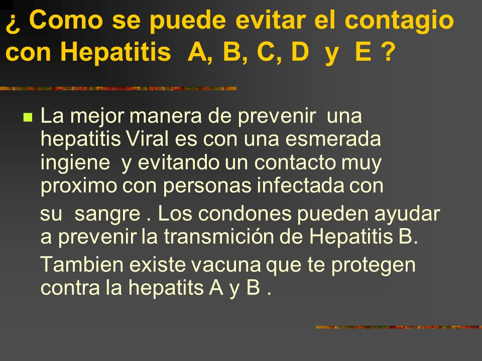 ¿ Como se puede evitar el contagio con Hepatitis A, B, C, D y E