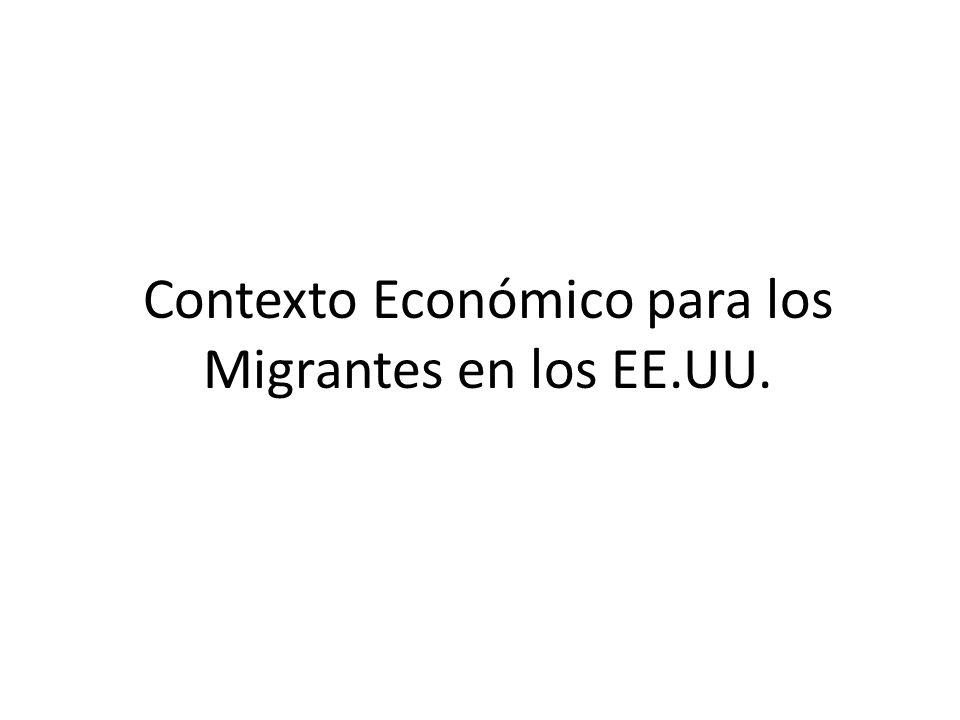 Contexto Económico para los Migrantes en los EE.UU.