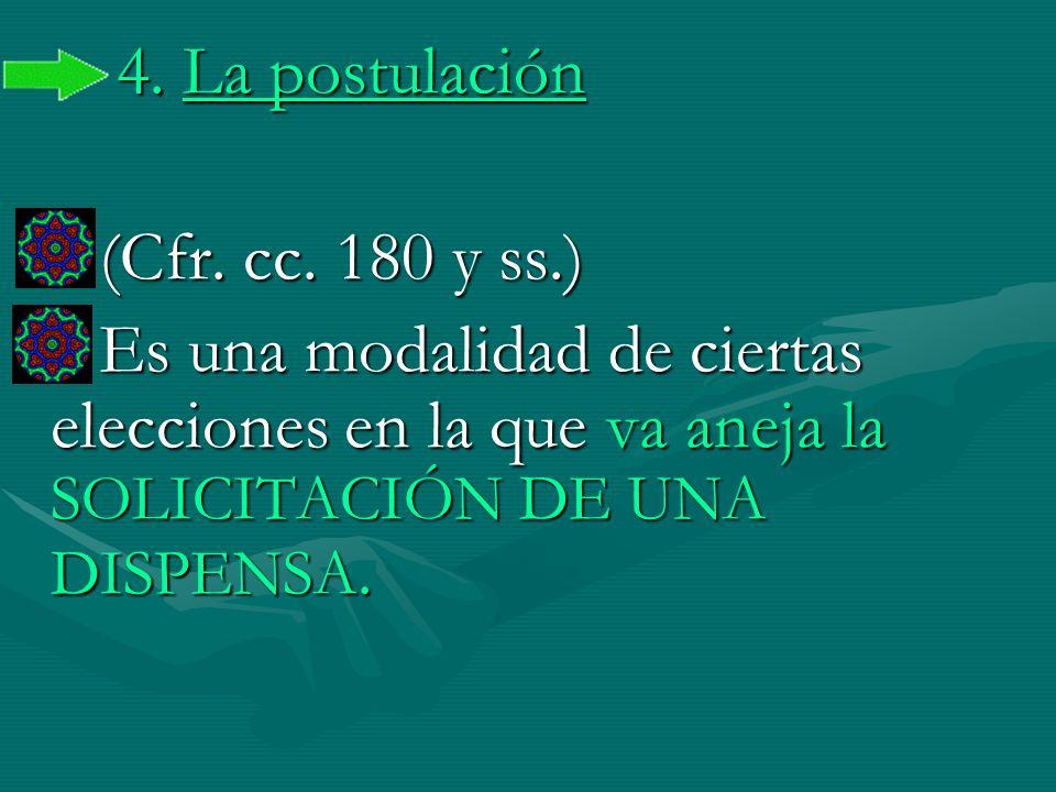 4. La postulación (Cfr. cc.