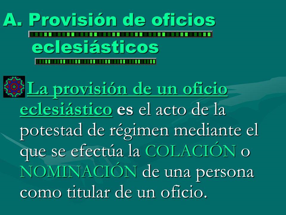 A. Provisión de oficios eclesiásticos