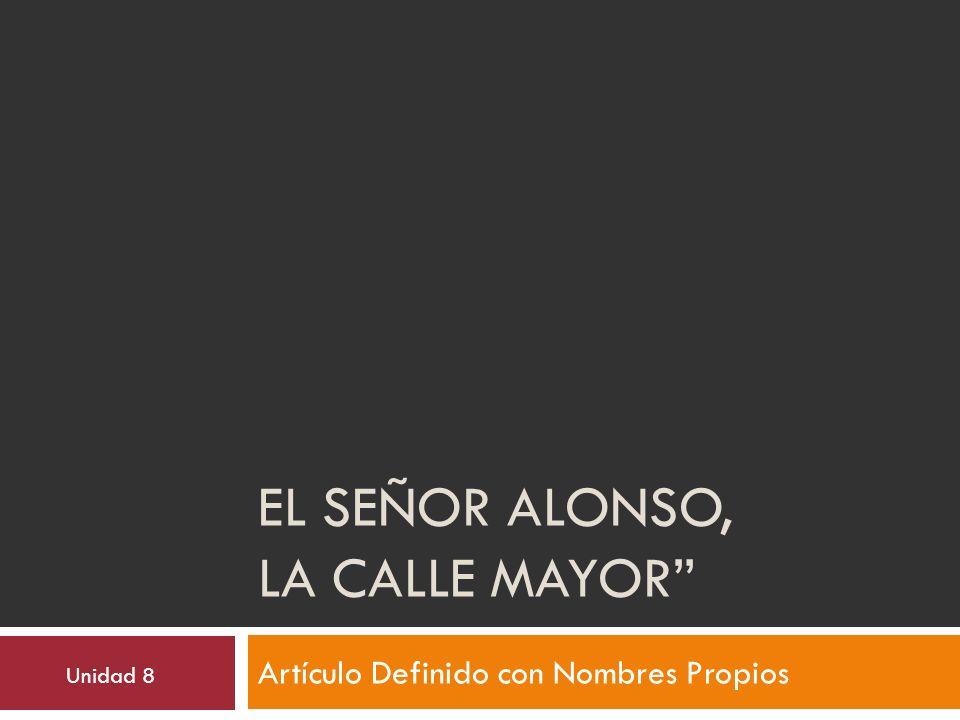el señor Alonso, la calle mayor