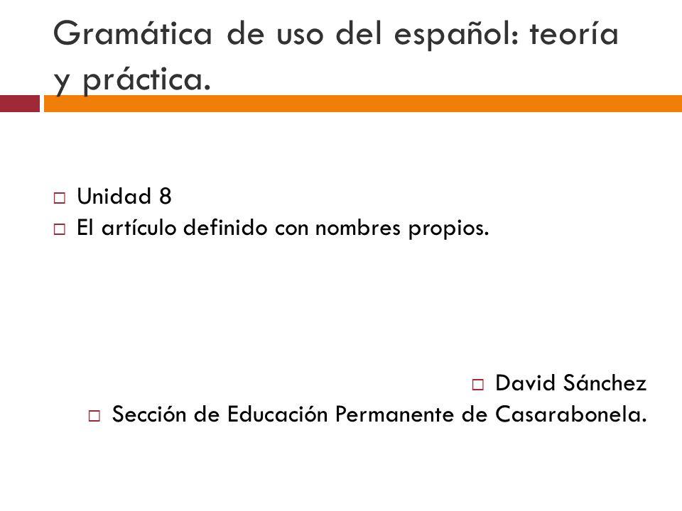 Gramática de uso del español: teoría y práctica.