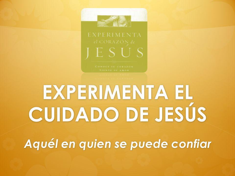 EXPERIMENTA EL CUIDADO DE JESÚS
