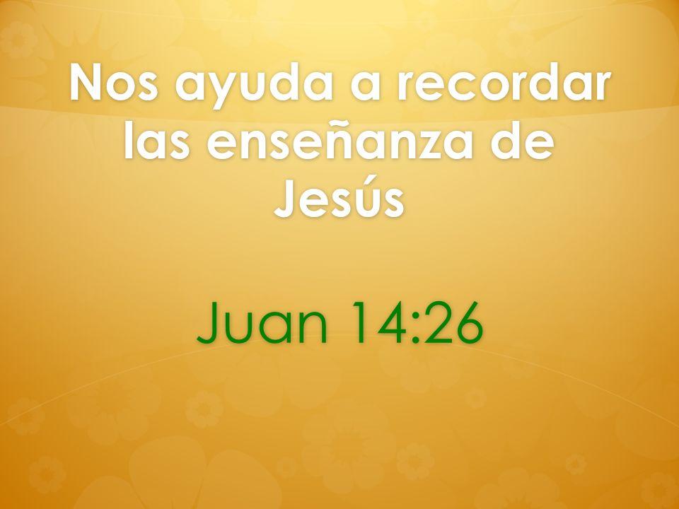 Nos ayuda a recordar las enseñanza de Jesús
