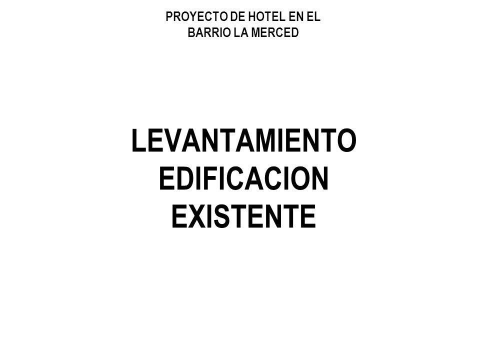 LEVANTAMIENTO EDIFICACION EXISTENTE