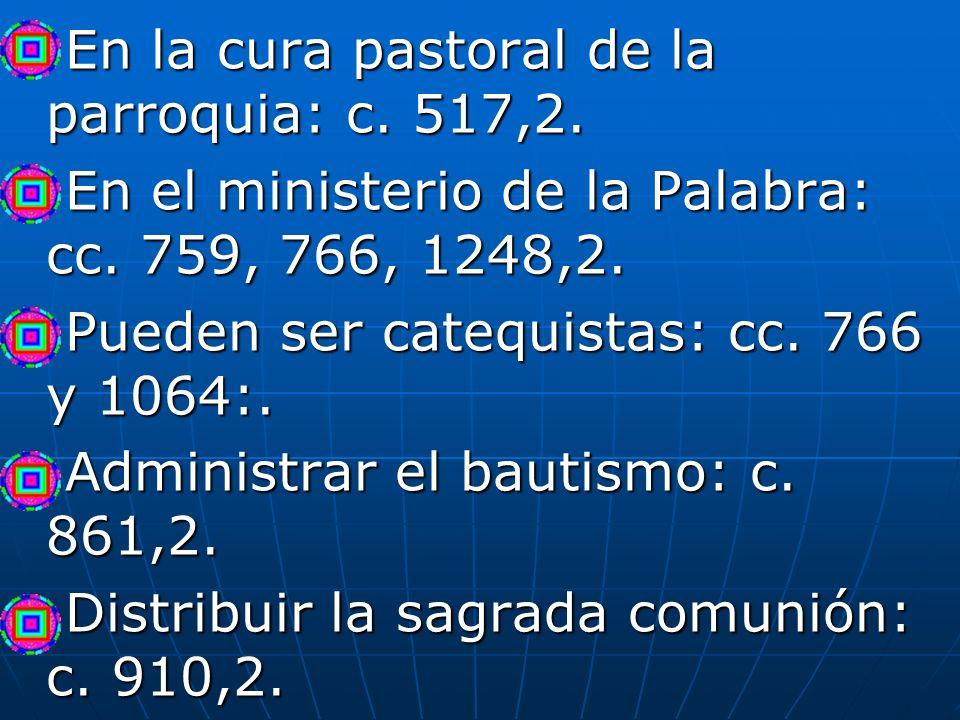 En la cura pastoral de la parroquia: c. 517,2.