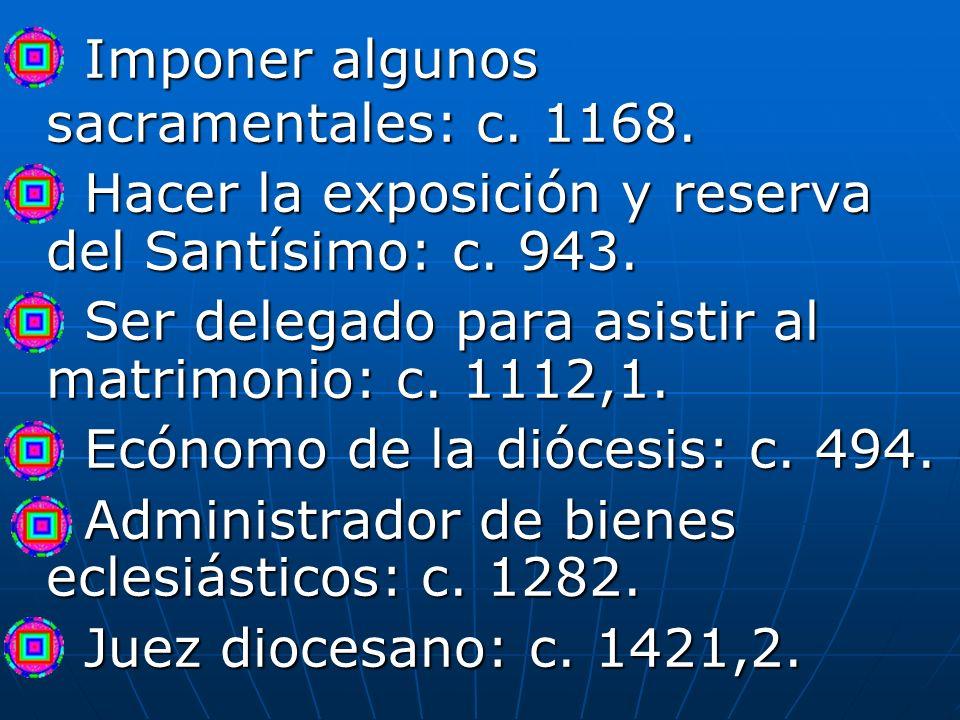 Imponer algunos sacramentales: c. 1168.