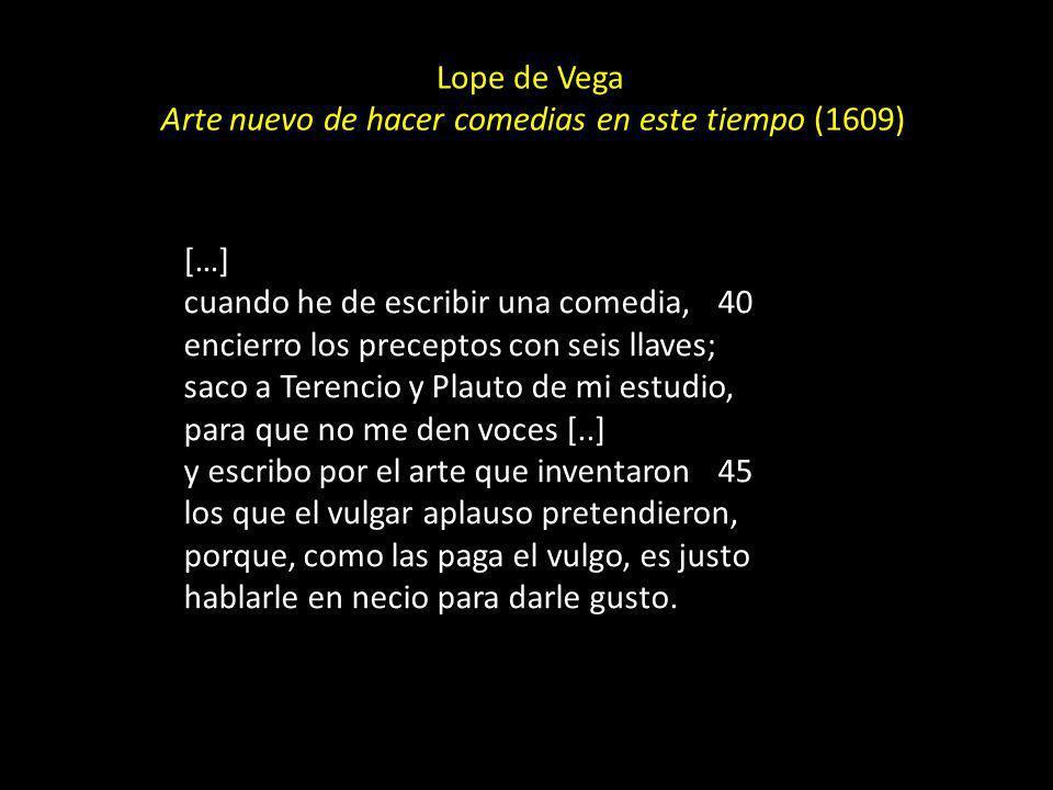Lope de Vega Arte nuevo de hacer comedias en este tiempo (1609)