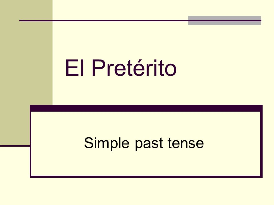 El Pretérito Simple past tense