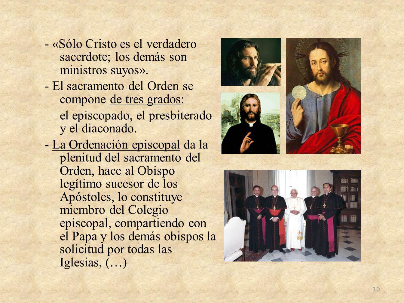 - «Sólo Cristo es el verdadero sacerdote; los demás son ministros suyos».