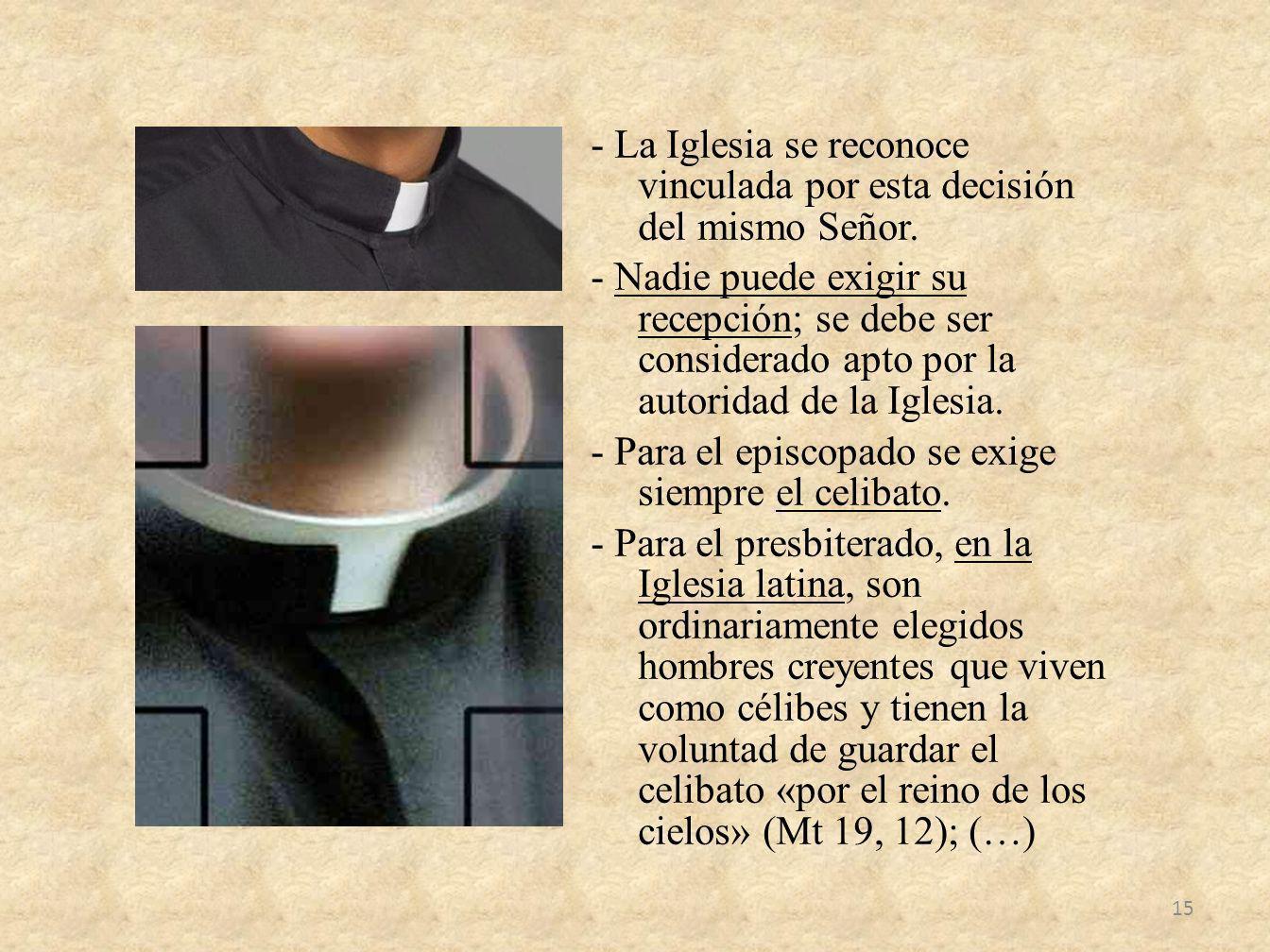 - La Iglesia se reconoce vinculada por esta decisión del mismo Señor