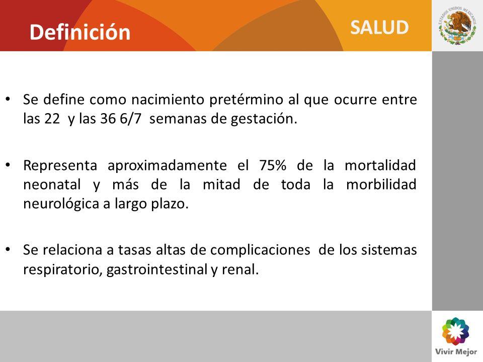 Definición Se define como nacimiento pretérmino al que ocurre entre las 22 y las 36 6/7 semanas de gestación.