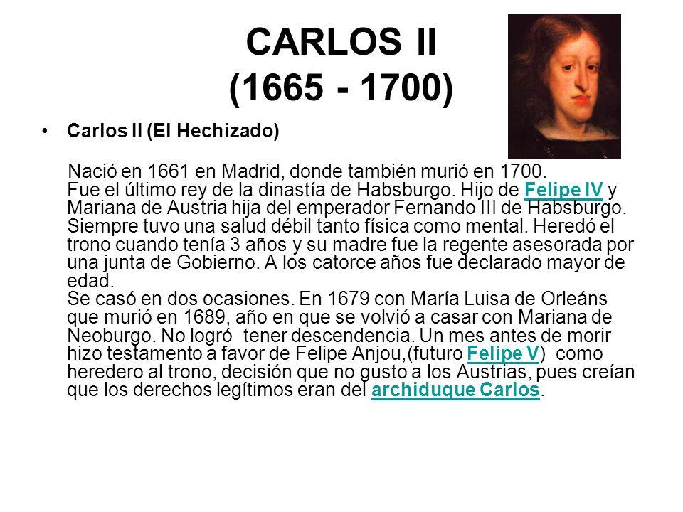 CARLOS II (1665 - 1700) Carlos II (El Hechizado)
