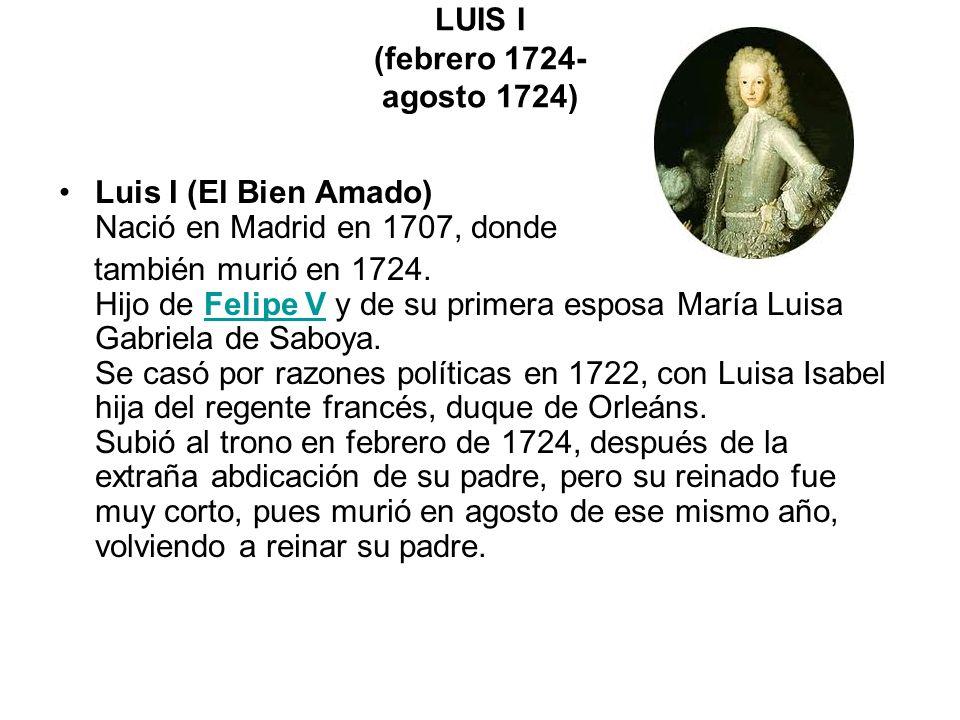 LUIS I (febrero 1724- agosto 1724)