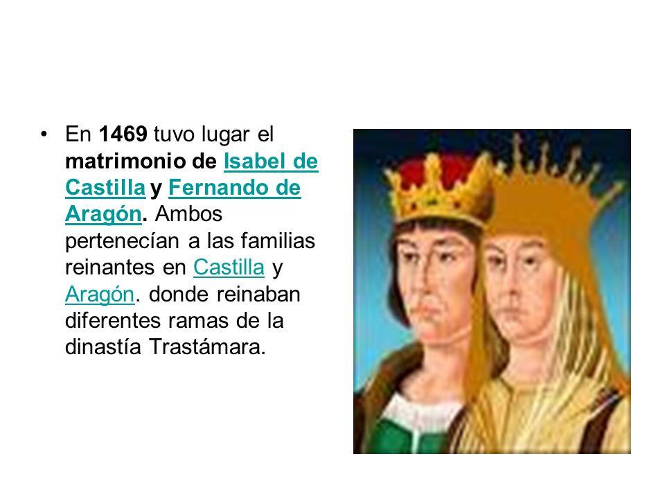 En 1469 tuvo lugar el matrimonio de Isabel de Castilla y Fernando de Aragón.