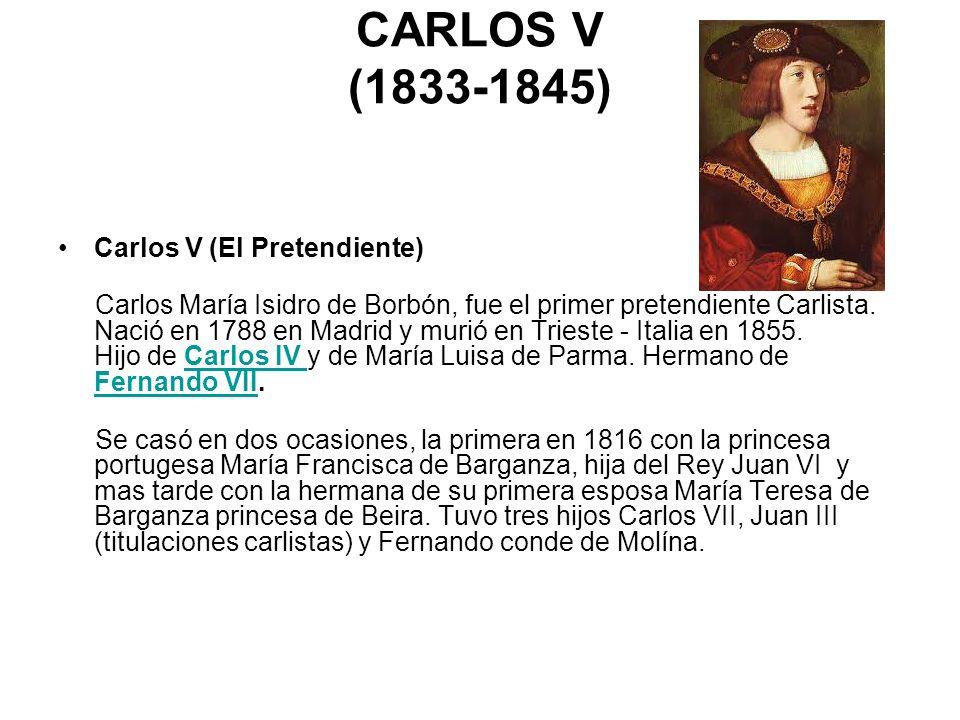 CARLOS V (1833-1845) Carlos V (El Pretendiente)