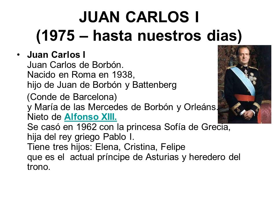 JUAN CARLOS I (1975 – hasta nuestros dias)