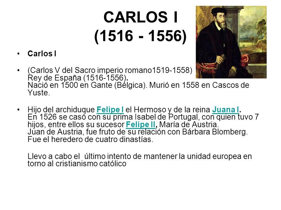 CARLOS I (1516 - 1556) Carlos I.