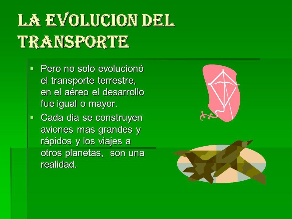 LA EVOLUCION DEL TRANSPORTE