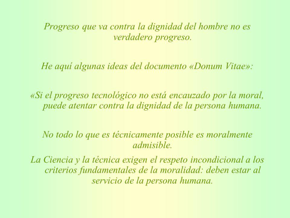 He aquí algunas ideas del documento «Donum Vitae»: