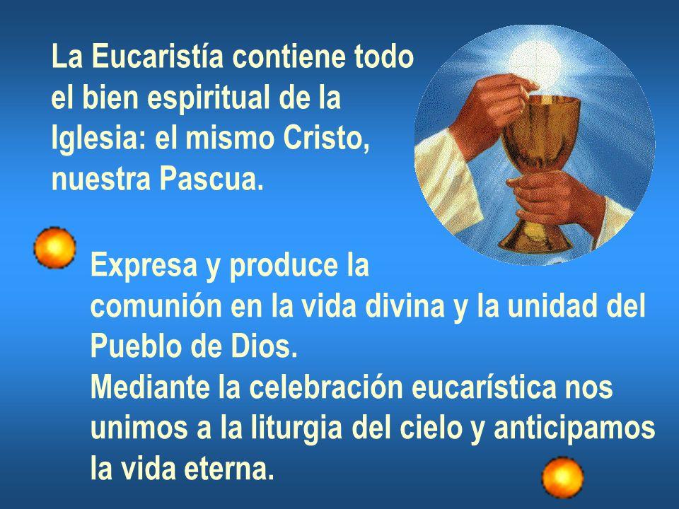La Eucaristía contiene todo