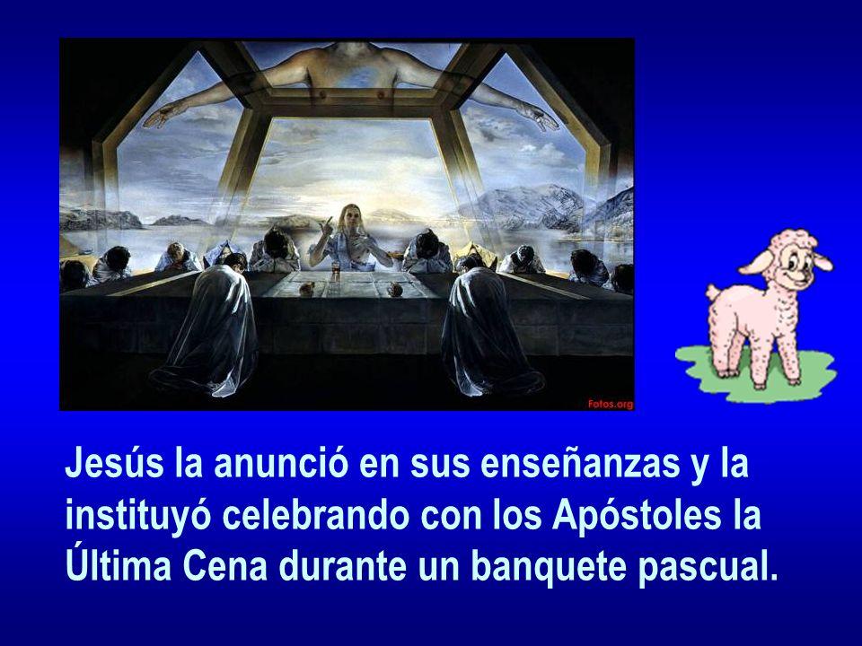 Jesús la anunció en sus enseñanzas y la