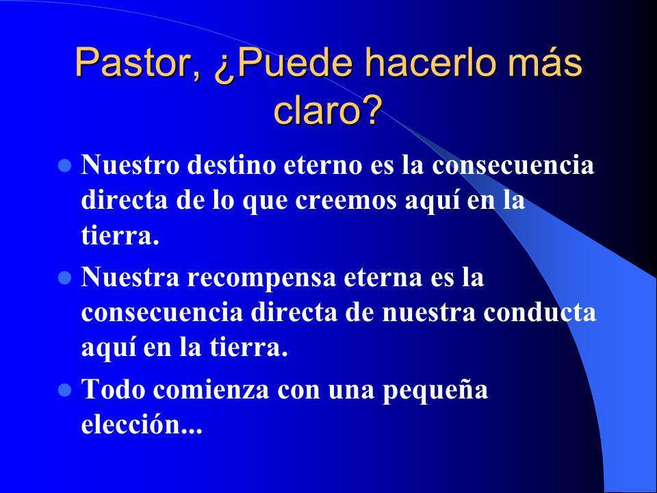 Pastor, ¿Puede hacerlo más claro