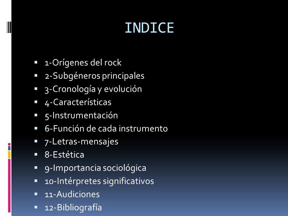 INDICE 1-Orígenes del rock 2-Subgéneros principales