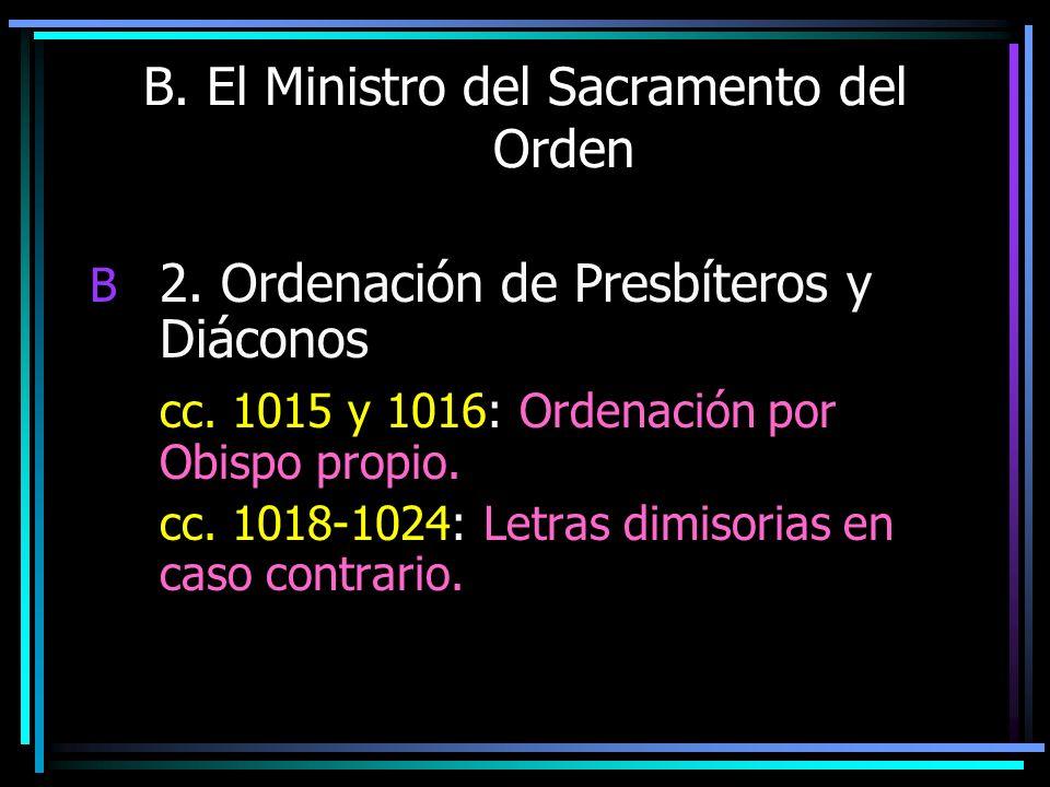 B. El Ministro del Sacramento del Orden