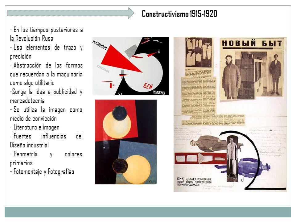 Constructivismo 1915-1920 En los tiempos posteriores a la Revolución Rusa. Usa elementos de trazo y precisión.