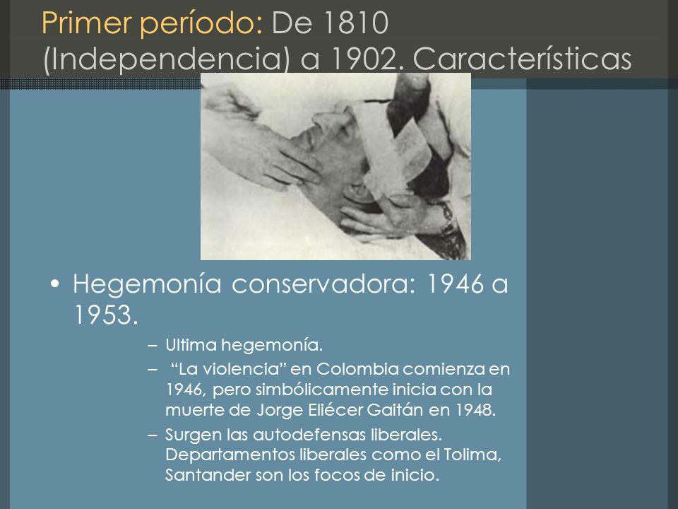 Primer período: De 1810 (Independencia) a 1902. Características