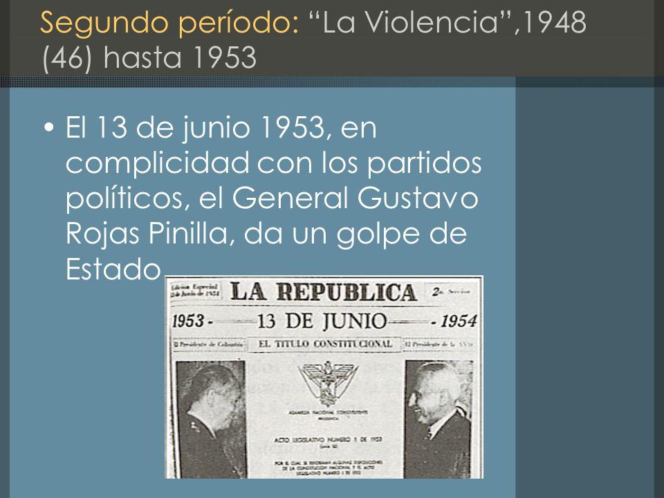 Segundo período: La Violencia ,1948 (46) hasta 1953