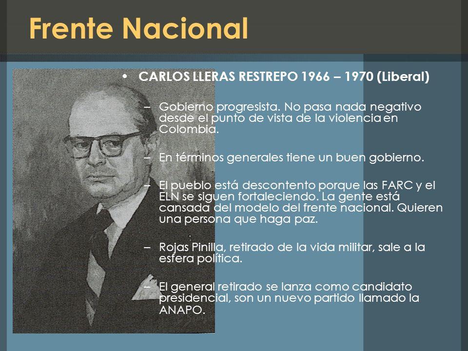 Frente Nacional CARLOS LLERAS RESTREPO 1966 – 1970 (Liberal)