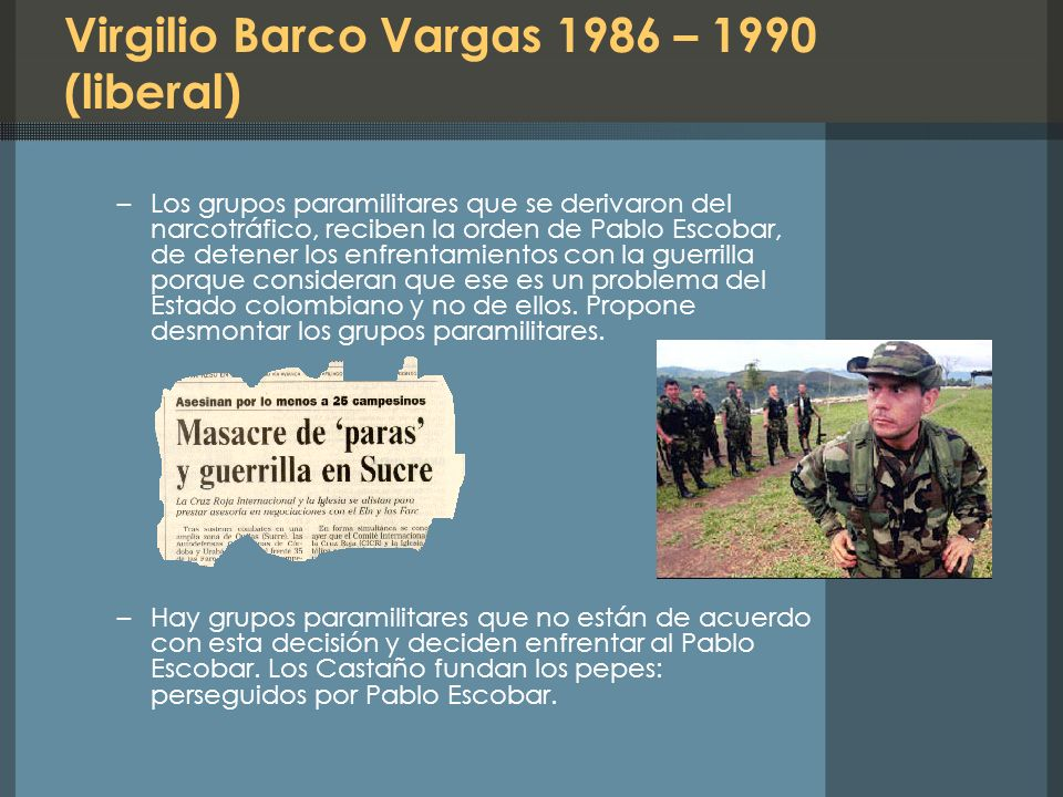 Virgilio Barco Vargas 1986 – 1990 (liberal)