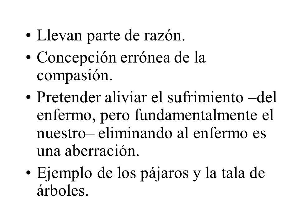 Llevan parte de razón. Concepción errónea de la compasión.