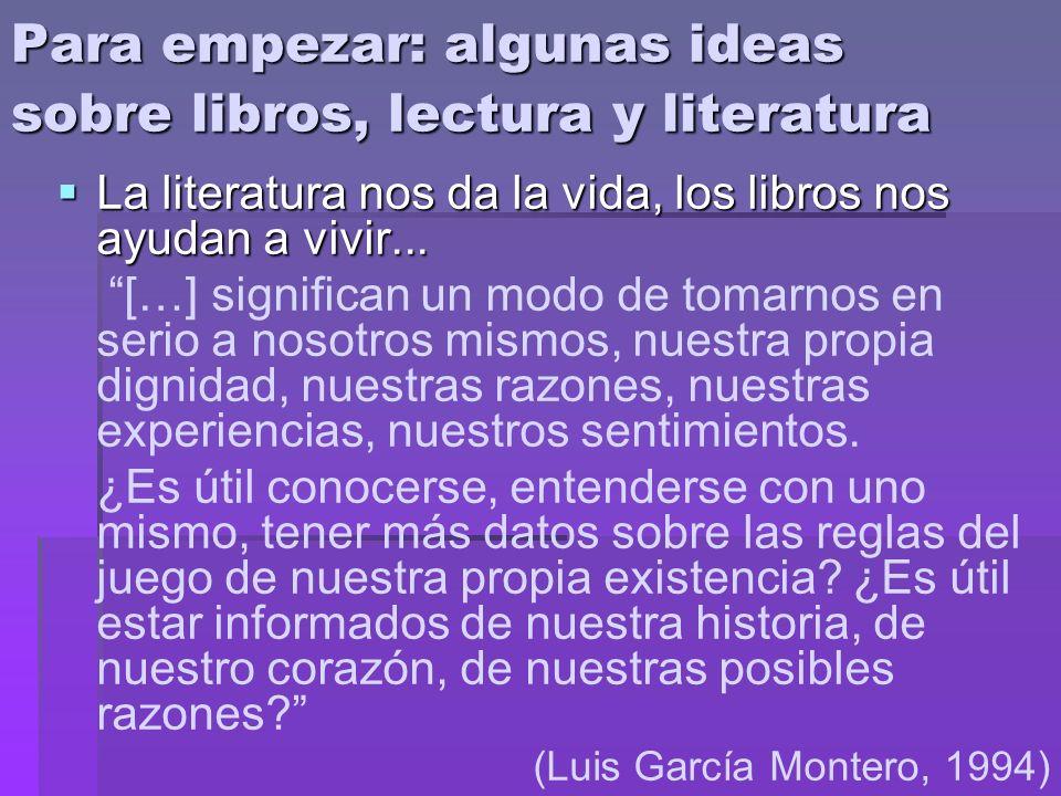 Para empezar: algunas ideas sobre libros, lectura y literatura