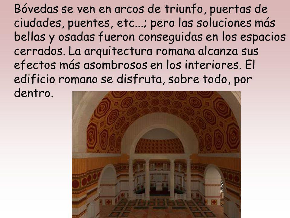 Bóvedas se ven en arcos de triunfo, puertas de ciudades, puentes, etc