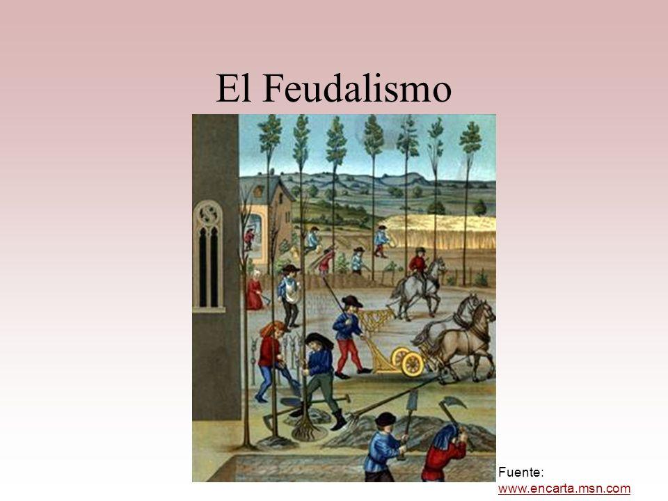 El Feudalismo Fuente: www.encarta.msn.com