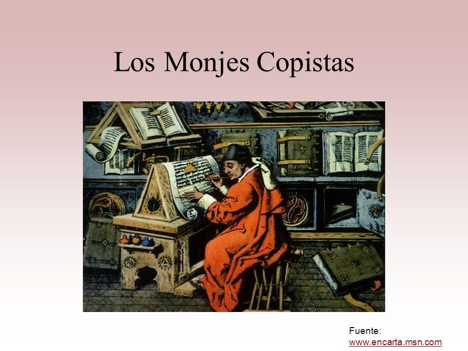 Los Monjes Copistas Fuente: www.encarta.msn.com
