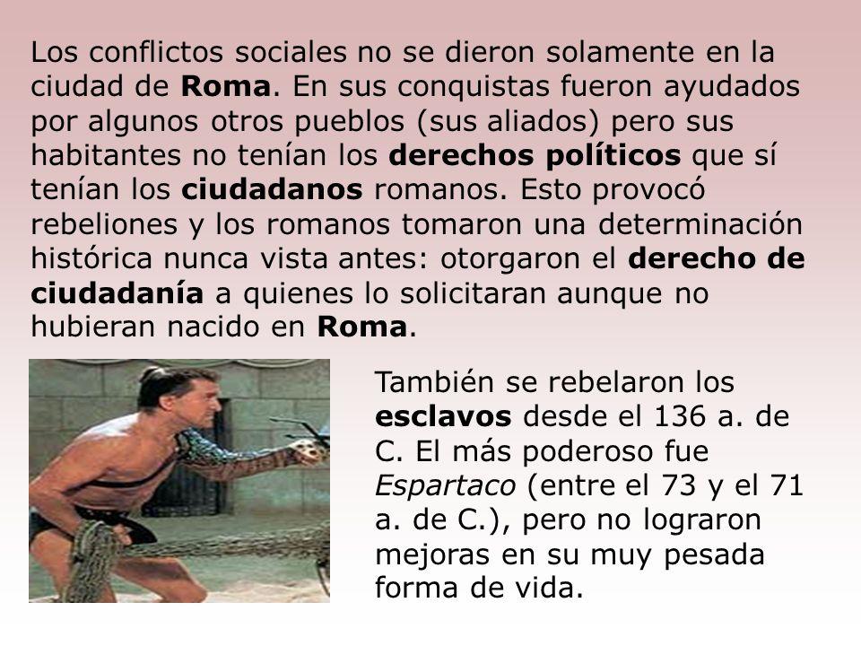 Los conflictos sociales no se dieron solamente en la ciudad de Roma